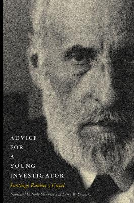 Advice for a Young Investigator By Ramon Y Cajal, Santiago/ Swanson, Neely (TRN)/ Swanson, Larry W. (TRN)