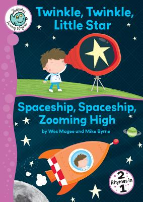 Twinkle, Twinkle, Little Star and Spaceship, Spaceship, Zooming High By Magee, Wes/ Byrne, Mike